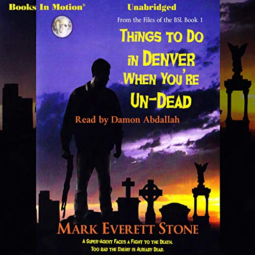 Things to Do in Denver When You're Un-Dead cover art