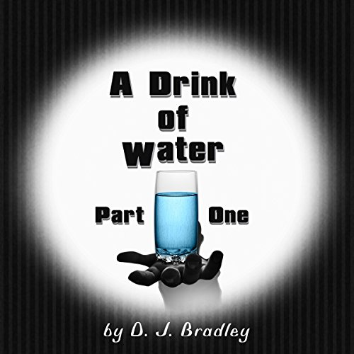 A Drink of Water - Part 1 Titelbild