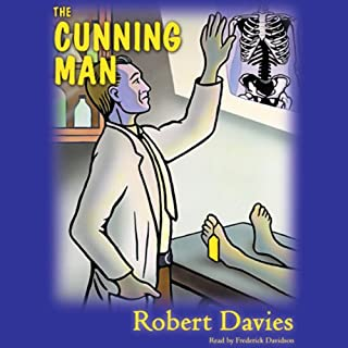 The Cunning Man                   By:                                                                                                                                 Robertson Davies                               Narrated by:                                                                                                                                 Frederick Davidson                      Length: 16 hrs and 2 mins     3 ratings     Overall 3.7