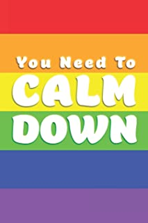 You Need to Calm Down: Rainbow College Ruled Blank Lined Designer Notebook Journal