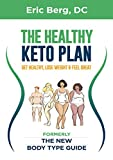 The Healthy Keto Plan: Get Healthy Lose Weight & Feel Great