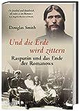 Und die Erde wird zittern: Rasputin und das Ende der Romanows - Douglas Smith