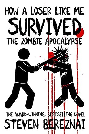How A Loser Like Me Survived the Zombie Apocalypse