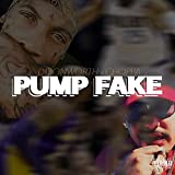 Pump Fake [Explicit]