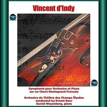 D'Indy: Symphonie pour Orchestre et Piano sur un Chant Montagnard Francais