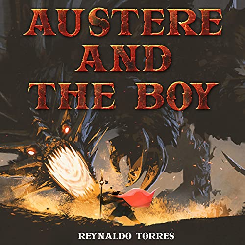 Austere and the Boy Audiobook By Reynaldo Torres cover art