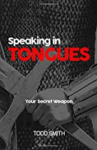 Speaking in Tongues: Your Secret Weapon