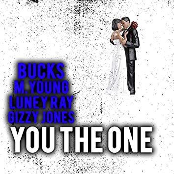 You the One (feat. M.Young, Luney Ray & Gizzy Jones)