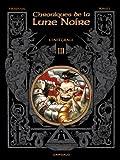 Chroniques de la Lune noire (Les) Intégrales - tome 3 - Chroniques de la lune noire Intégrale