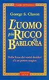 L'uomo più ricco di Babilonia (Italian Edition)