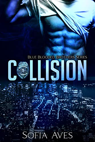 Collision: Blue Blooded Brothers Series Book 1 by [Sofia Aves]