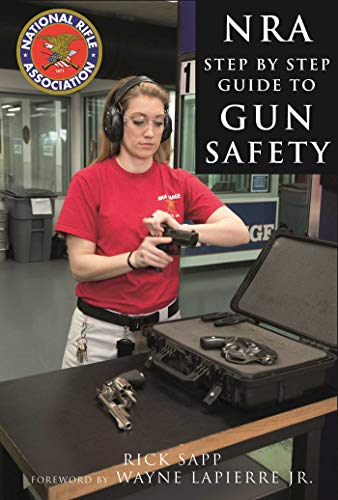 The NRA Step-by-Step Guide to Gun...