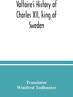 Voltaire's history of Charles XII, king of Sweden