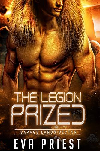 Prized: A SciFi Alien Romance (The Legion: Savage Lands Sector Book 2)