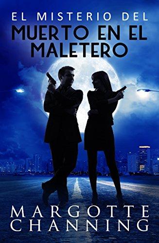 EL MISTERIO DEL MUERTO EN EL MALETERO: Aventura, misterio y romance con el inspector Germán Cortés (Los Misterios de Channing nº 2)
