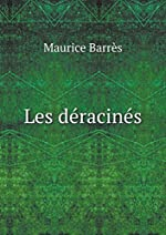 Les Déracinés de Maurice Barres
