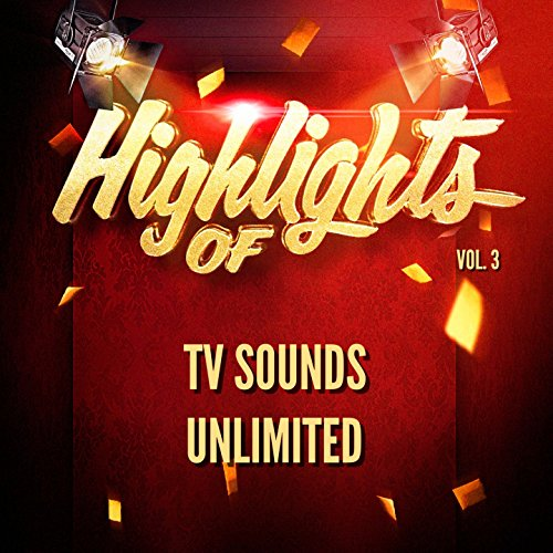 Highlights of Tv Sounds Unlimited, Vol. 3