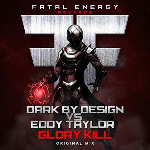 Dark By Design & Eddy Taylor