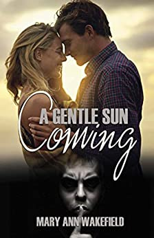 A Gentle Sun Coming by [Maryann  Wakefield]