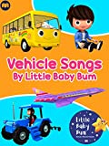 Vehicle Songs by Little Baby Bum