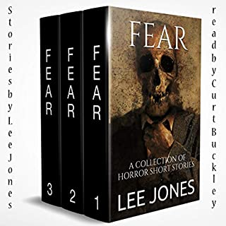 Fear: The Complete Trilogy of Horror Short Stories Boxset                   By:                                                                                                                                 Lee Jones                               Narrated by:                                                                                                                                 Curt Buckley                      Length: 5 hrs and 6 mins     1 rating     Overall 1.0