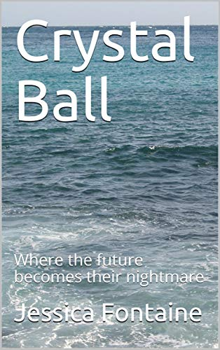 Crystal Ball: Where the future becomes their nightmare