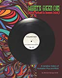 What's Been Did (and what's been hid) Vol 2: A Narrative History of Australian Pop and Rock: Beat Boom to...
