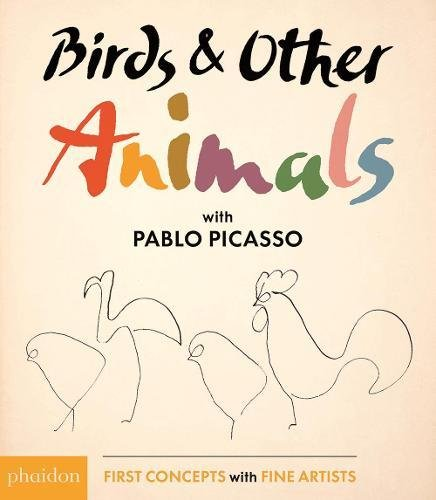 Birds & Other Animals with Pablo Picasso (First Concepts With Fine Artists)