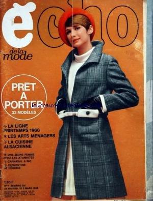 ECHO DE LA MODE [No 8] du 25/02/1968 - PRET-A-PORTER - 33 MODELES LA LIGNE PRINTEMPS 1968 LES ARTS MENAGERS LA CUISINE ALSACIENNE UNE JEUNE FEMME CHEZ LES ATOMISTES CARNAVAL A RIO CLEMENTINE SE DEGUISE