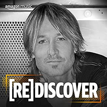 REDISCOVER Keith Urban