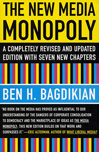 The New Media Monopoly: A Completely Revised and Updated...