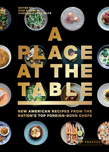 A Place at the Table: New American Recipes from the Nation's Top...