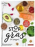 Stop au gras (ou presque)