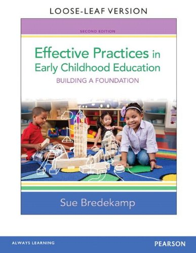 Effective Practices in Early Childhood Education: Building a Foundation, Loose-Leaf Version (2nd Edition)
