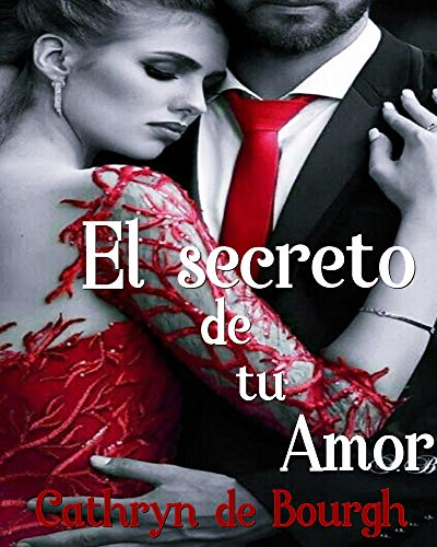 El secreto de tu amor (Romance erótico contemporáneo nº 5)