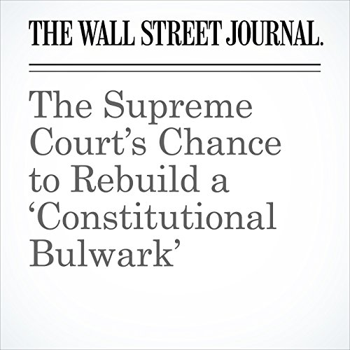 The Supreme Court's Chance to Rebuild a 'Constitutional Bulwark' copertina