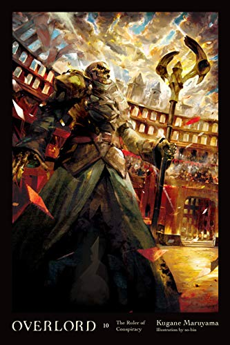 Overlord, Vol. 10 (light novel): The Ruler of Conspiracy (English Edition)