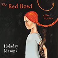 Red Bowl: A Fable in Poems