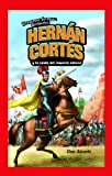Hernan Cortes y la caida del imperio azteca/ Hernan Cortes and the Fall of the Aztec Empire (Historietas Juveniles: Biografias/ Jr. Graphic Biographies) (Spanish Edition)