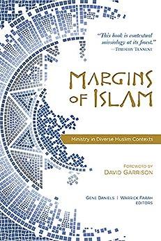 Margins of Islam: Ministry in Diverse Muslim Contexts by [Gene Daniels, Warrick Farah]