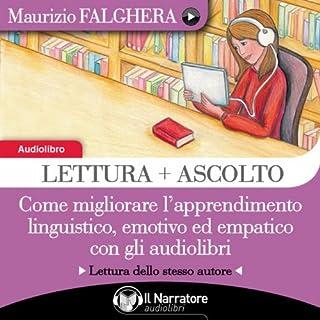 Lettura + Ascolto: Come migliorare l'apprendimento linguistico, emotivo ed empatico con gli audiolibri copertina