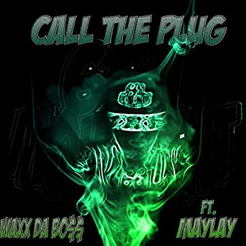 Call the Plug (feat. Maylay)