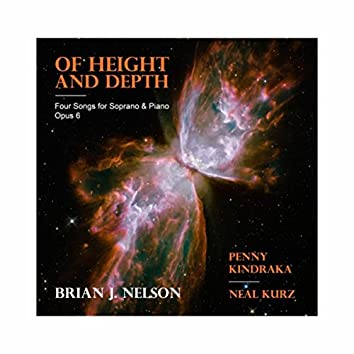Brian J. Nelson: Of Height and Depth - Four Songs for Soprano and Piano
