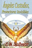 Angeles Custodios, Protectores Invisibles (Spanish Edition)