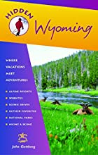 Hidden Wyoming: Including Jackson Hole and Grand Teton and Yellowstone National Parks