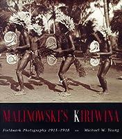 Malinowski's Kiriwina: Fieldwork Photography 1915-1918