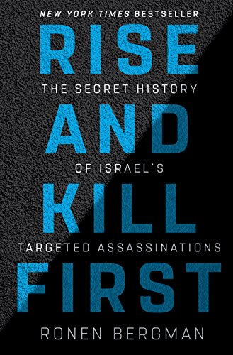 Price comparison product image Rise and Kill First: The Secret History of Israel's Targeted Assassinations