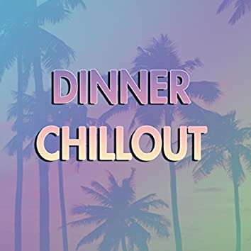 Dinner Chillout