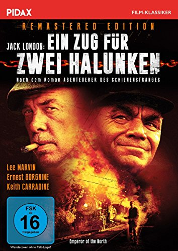 Jack London: Ein Zug für 2 Halunken - Remastered Edition (Emperor of the North) / Legendärer Abenteuerfilm Lee Marvin, Ernest Borgnine und Keith Carradine (Pidax Film-Klassiker)