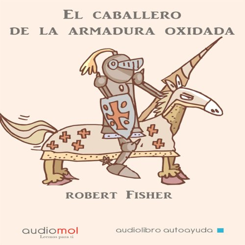 El caballero de la armadura oxidada [The Knight in Rusty Armor] audiobook cover art